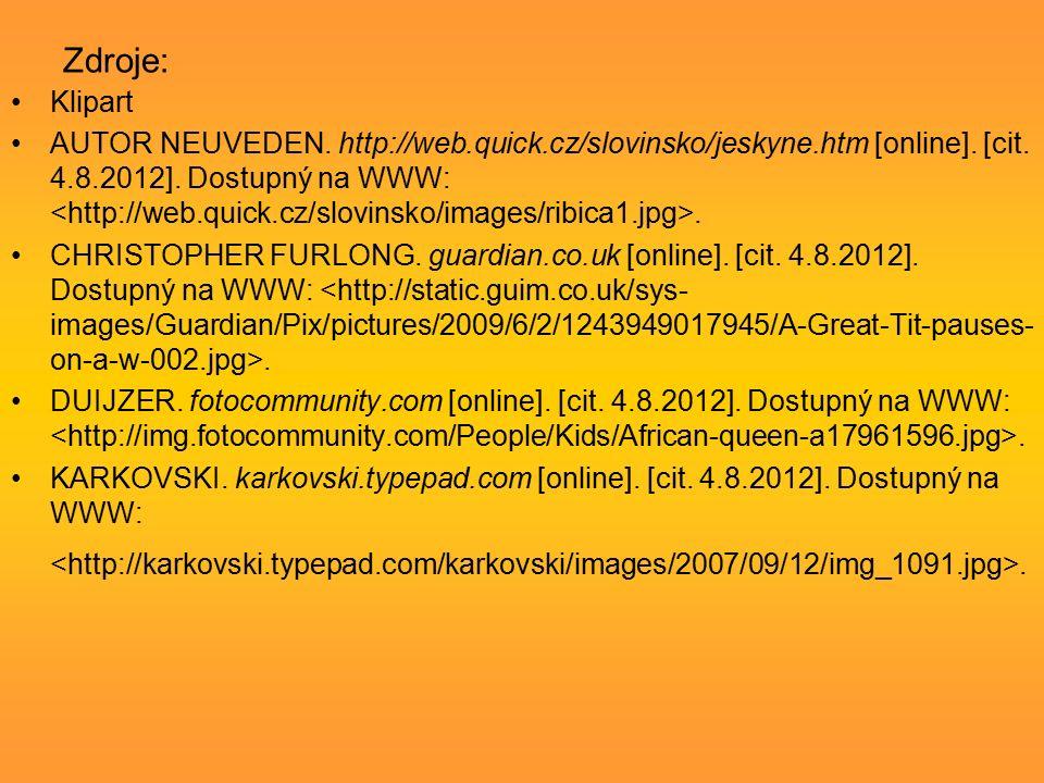 Zdroje: Klipart AUTOR NEUVEDEN. http://web.quick.cz/slovinsko/jeskyne.htm [online].