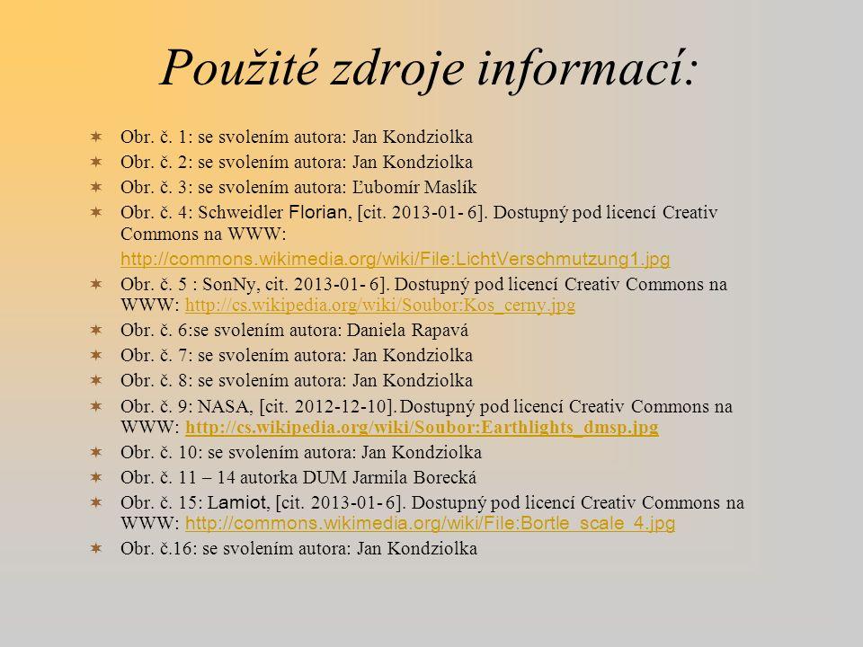 Použité zdroje informací:  Obr.č. 1: se svolením autora: Jan Kondziolka  Obr.