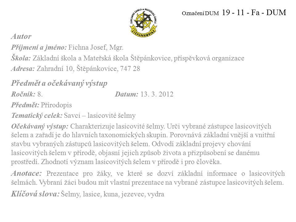 Označení DUM 19 - 11 - Fa - DUM Autor Příjmení a jméno: Fichna Josef, Mgr.