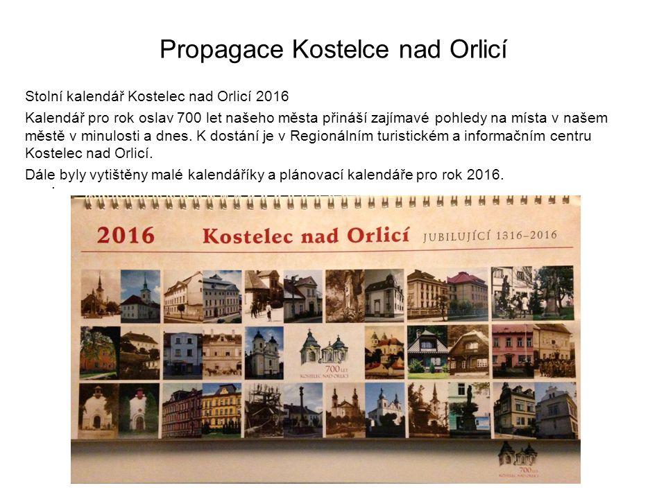 Propagace Kostelce nad Orlicí Stolní kalendář Kostelec nad Orlicí 2016 Kalendář pro rok oslav 700 let našeho města přináší zajímavé pohledy na místa v našem městě v minulosti a dnes.