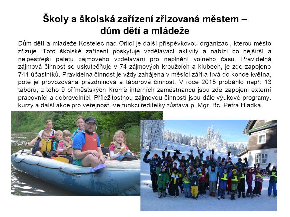 Dům dětí a mládeže Kostelec nad Orlicí je další příspěvkovou organizací, kterou město zřizuje. Toto školské zařízení poskytuje vzdělávací aktivity a n