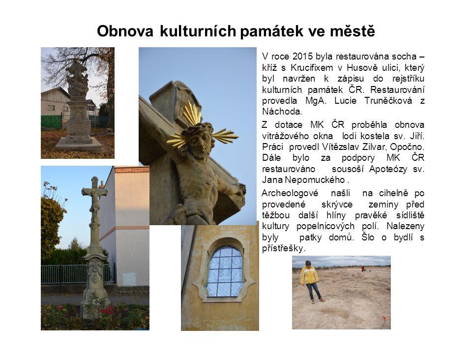 Obnova kulturních památek ve městě V roce 2015 byla restaurována socha – kříž s Krucifixem v Husově ulici, který byl navržen k zápisu do rejstříku kul