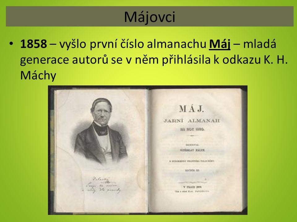 Májovci 1858 – vyšlo první číslo almanachu Máj – mladá generace autorů se v něm přihlásila k odkazu K. H. Máchy