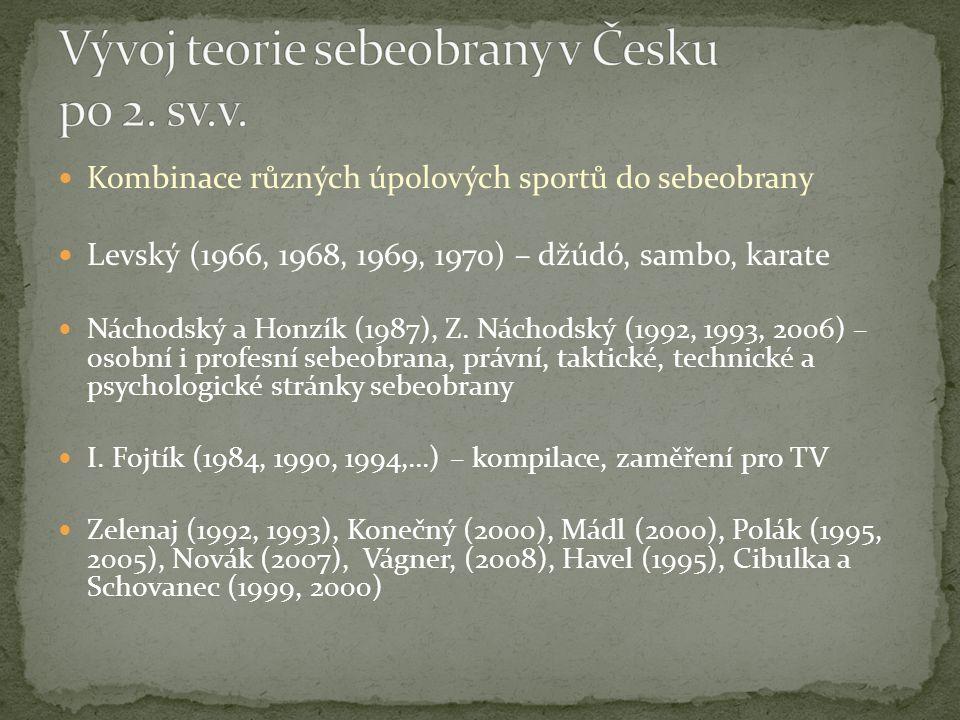 Kombinace různých úpolových sportů do sebeobrany Levský (1966, 1968, 1969, 1970) – džúdó, sambo, karate Náchodský a Honzík (1987), Z.