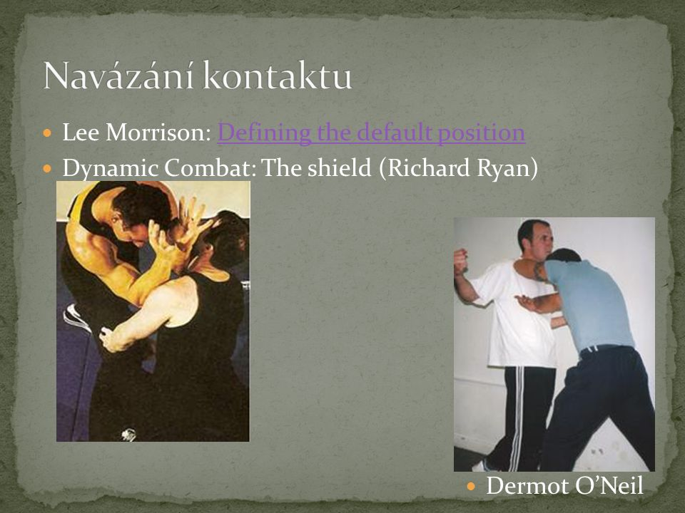 Lee Morrison: Defining the default positionDefining the default position Dynamic Combat: The shield (Richard Ryan) Dermot O'Neil