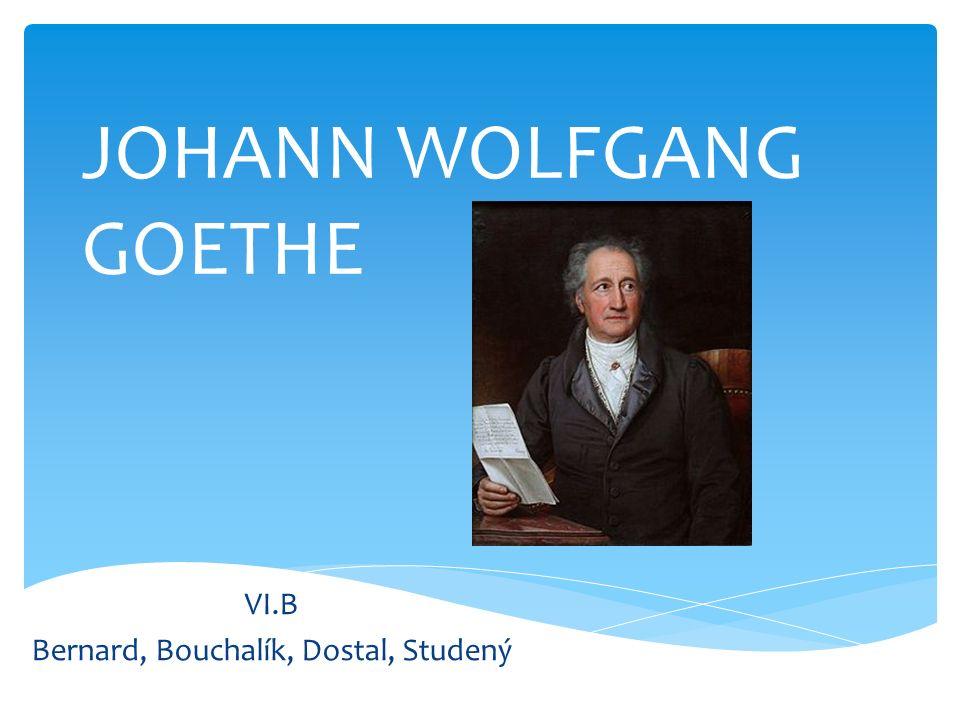 JOHANN WOLFGANG GOETHE VI.B Bernard, Bouchalík, Dostal, Studený