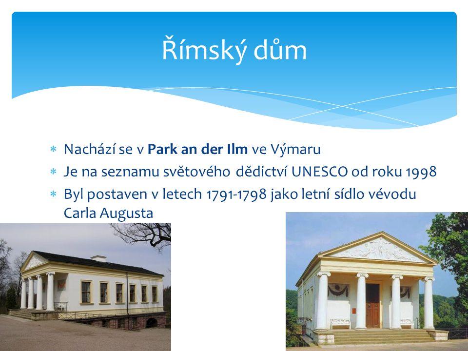  Nachází se v Park an der Ilm ve Výmaru  Je na seznamu světového dědictví UNESCO od roku 1998  Byl postaven v letech 1791-1798 jako letní sídlo vévodu Carla Augusta Římský dům