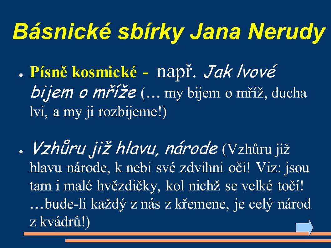 Básnické sbírky Jana Nerudy ● Písně kosmické - např.