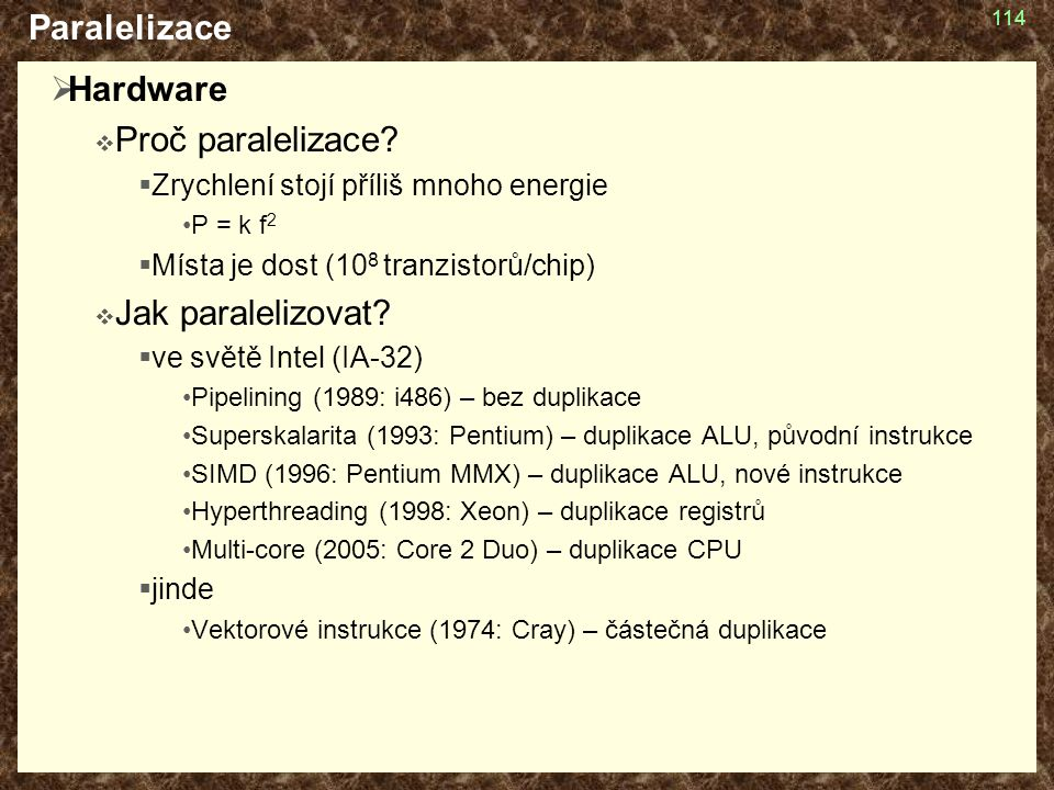 114 Paralelizace  Hardware  Proč paralelizace.