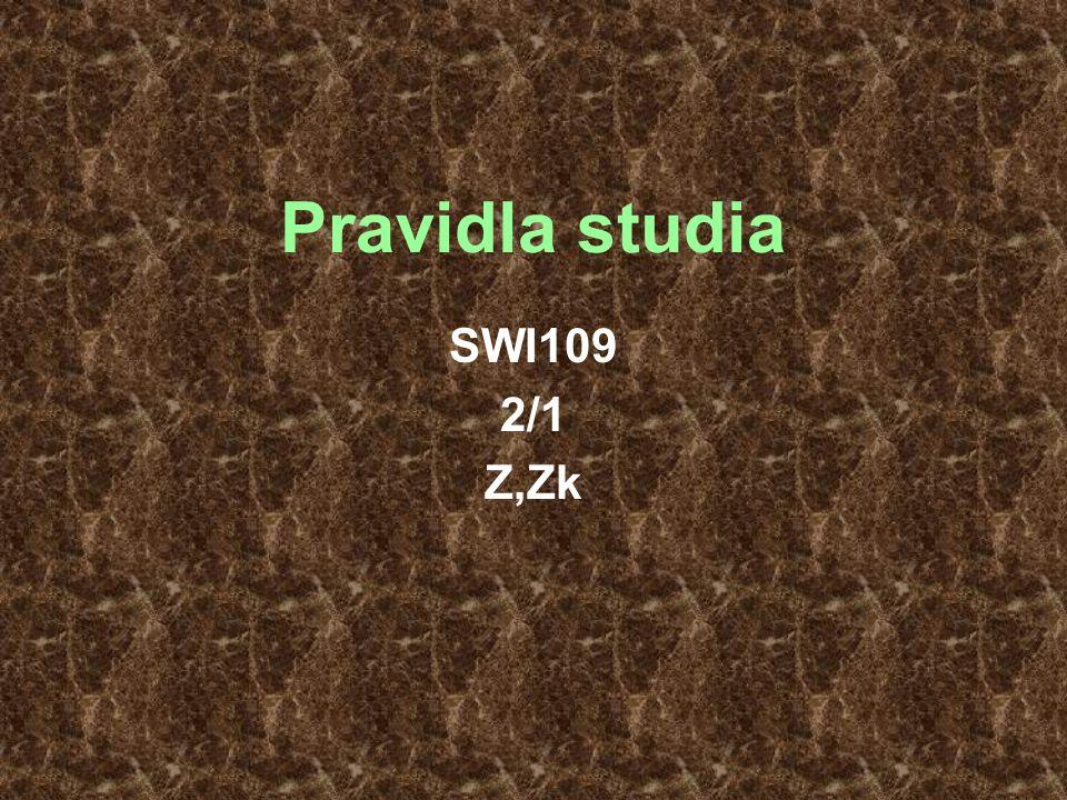 Pravidla studia SWI109 2/1 Z,Zk