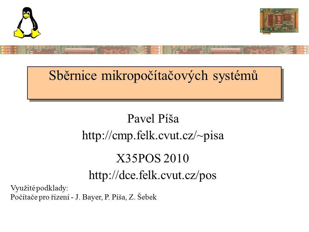 Sběrnice mikropočítačových systémů Pavel Píša http://cmp.felk.cvut.cz/~pisa Využité podklady: Počítače pro řízení - J.