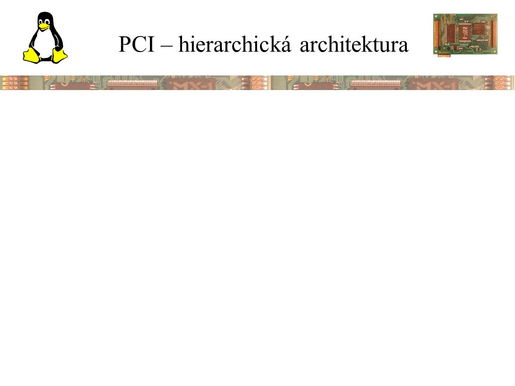 PCI – hierarchická architektura