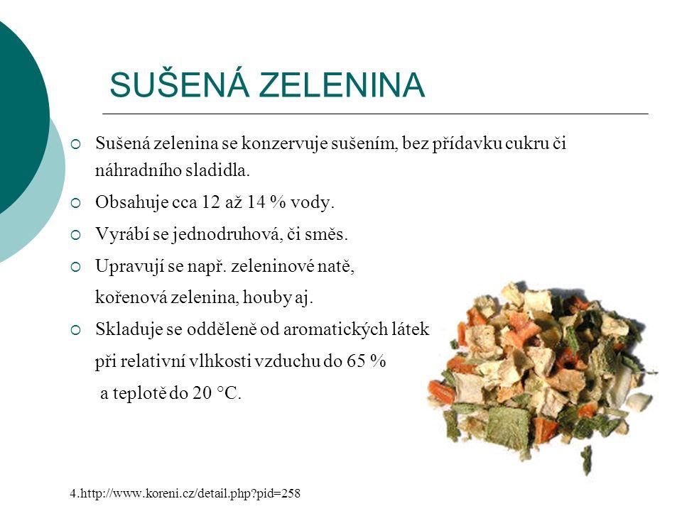 SUŠENÁ ZELENINA  Sušená zelenina se konzervuje sušením, bez přídavku cukru či náhradního sladidla.  Obsahuje cca 12 až 14 % vody.  Vyrábí se jednod