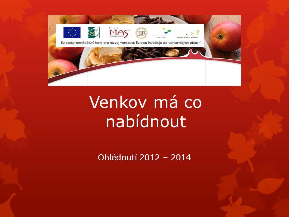 Venkov má co nabídnout Ohlédnutí 2012 – 2014