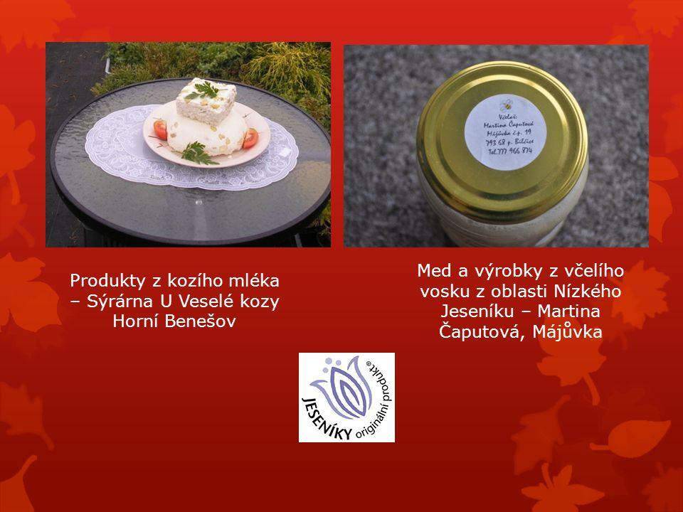 Med a výrobky z včelího vosku z oblasti Nízkého Jeseníku – Martina Čaputová, Májůvka Produkty z kozího mléka – Sýrárna U Veselé kozy Horní Benešov