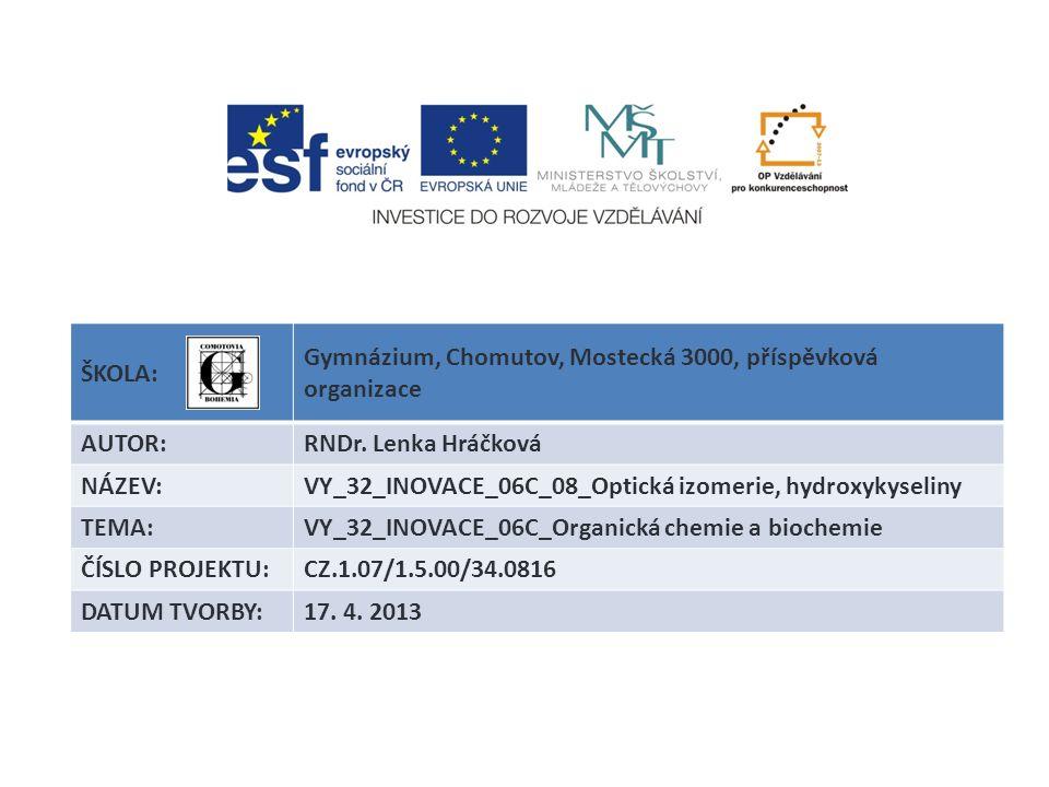 ŠKOLA: Gymnázium, Chomutov, Mostecká 3000, příspěvková organizace AUTOR:RNDr.