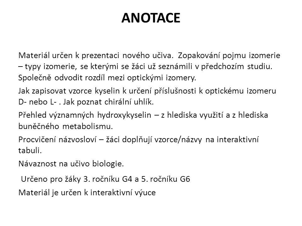 ANOTACE Materiál určen k prezentaci nového učiva.