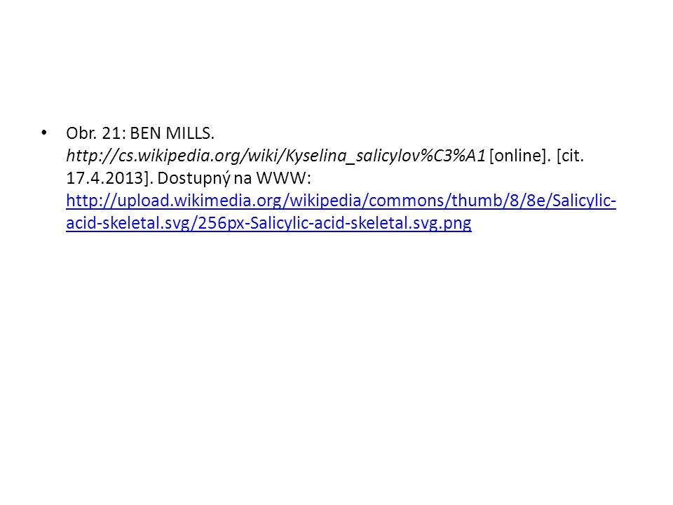 Obr. 21: BEN MILLS. http://cs.wikipedia.org/wiki/Kyselina_salicylov%C3%A1 [online].