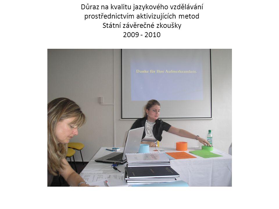 Důraz na kvalitu jazykového vzdělávání prostřednictvím aktivizujících metod Státní závěrečné zkoušky 2009 - 2010