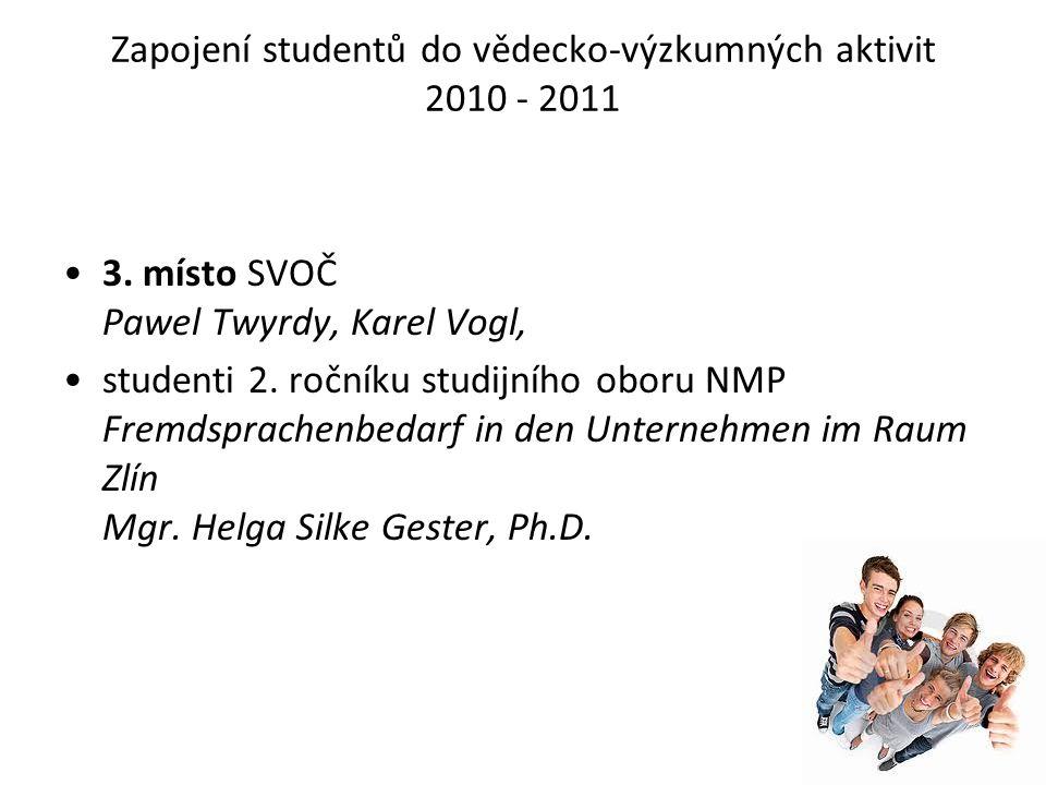 Zapojení studentů do vědecko-výzkumných aktivit 2010 - 2011 3.