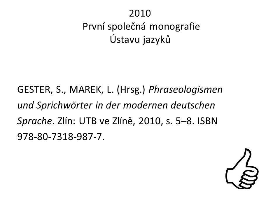 2010 První společná monografie Ústavu jazyků GESTER, S., MAREK, L.