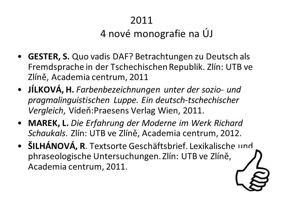 2011 4 nové monografie na ÚJ GESTER, S. Quo vadis DAF.