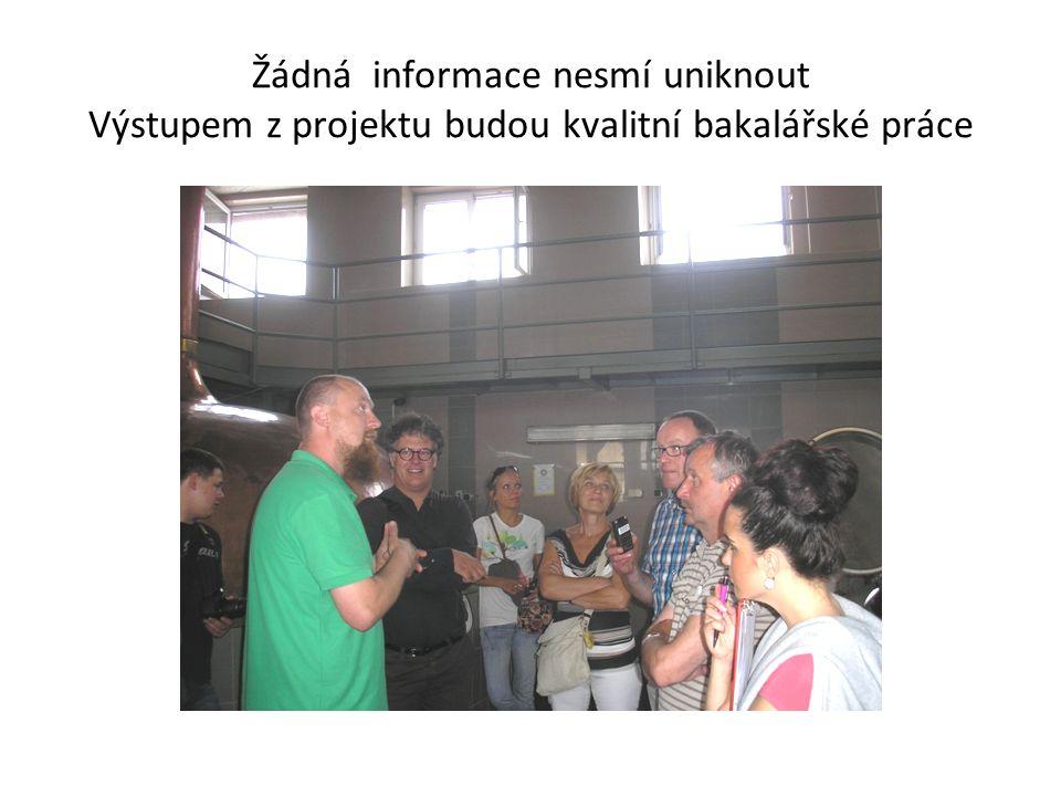 Žádná informace nesmí uniknout Výstupem z projektu budou kvalitní bakalářské práce