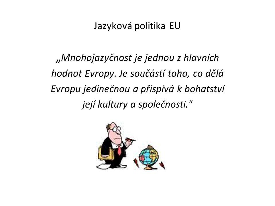 """Jazyková politika EU """" Mnohojazyčnost je jednou z hlavních hodnot Evropy."""