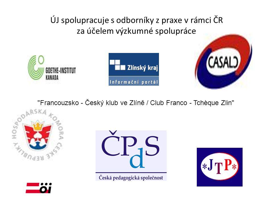 ÚJ spolupracuje s odborníky z praxe v rámci ČR za účelem výzkumné spolupráce Francouzsko - Český klub ve Zlíně / Club Franco - Tchèque Zlin