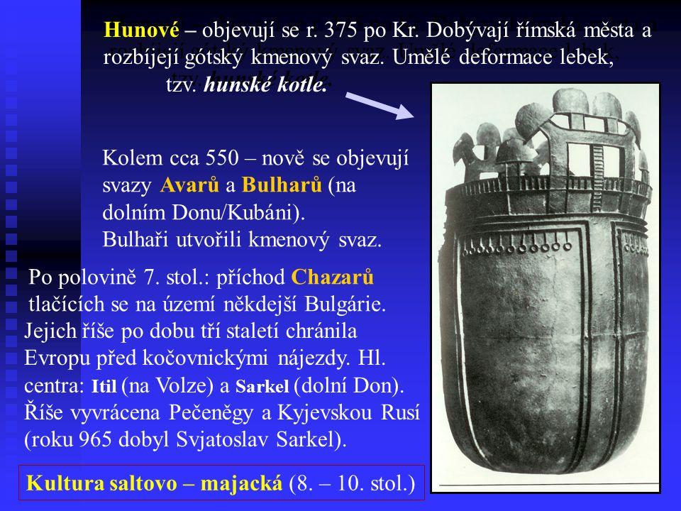 Hunové – objevují se r. 375 po Kr. Dobývají římská města a rozbíjejí gótský kmenový svaz.