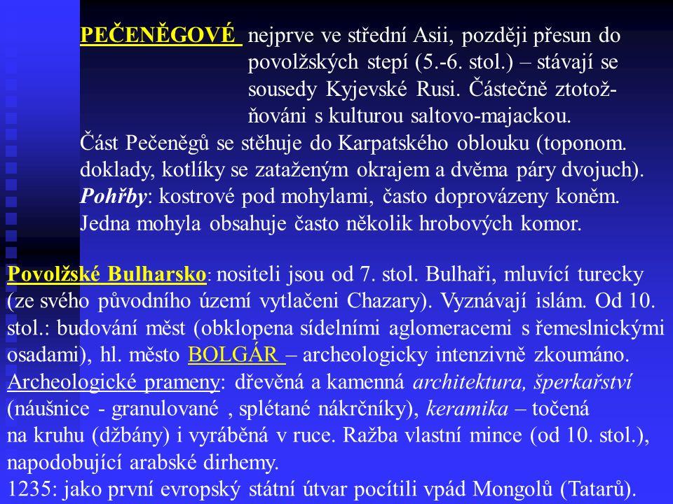 PEČENĚGOVÉ nejprve ve střední Asii, později přesun do povolžských stepí (5.-6.