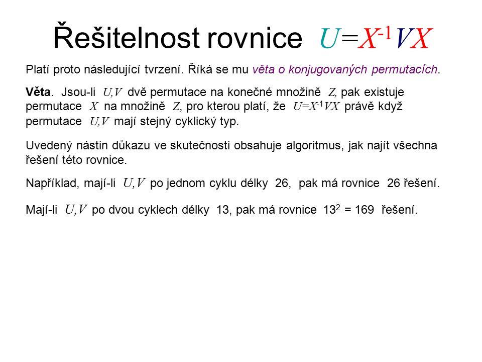 Řešitelnost rovnice U=X -1 VX Platí proto následující tvrzení.