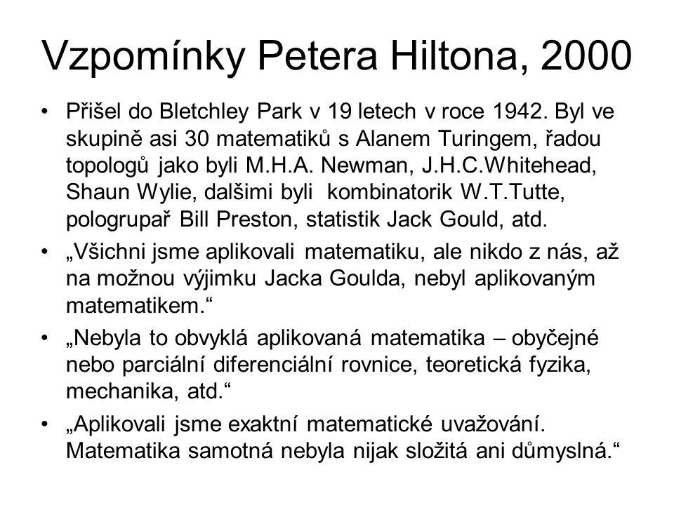 Vzpomínky Petera Hiltona, 2000 Přišel do Bletchley Park v 19 letech v roce 1942.