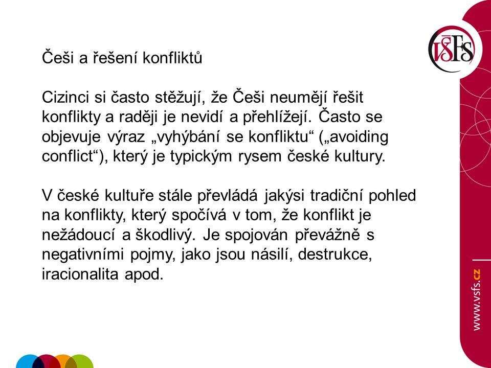 """Češi a řešení konfliktů Cizinci si často stěžují, že Češi neumějí řešit konflikty a raději je nevidí a přehlížejí. Často se objevuje výraz """"vyhýbání s"""