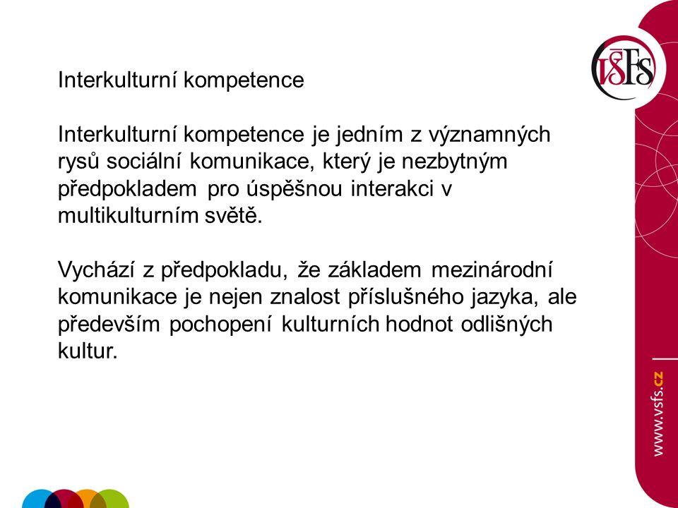 Interkulturní kompetenci získáme studiem interkulturní komunikace.