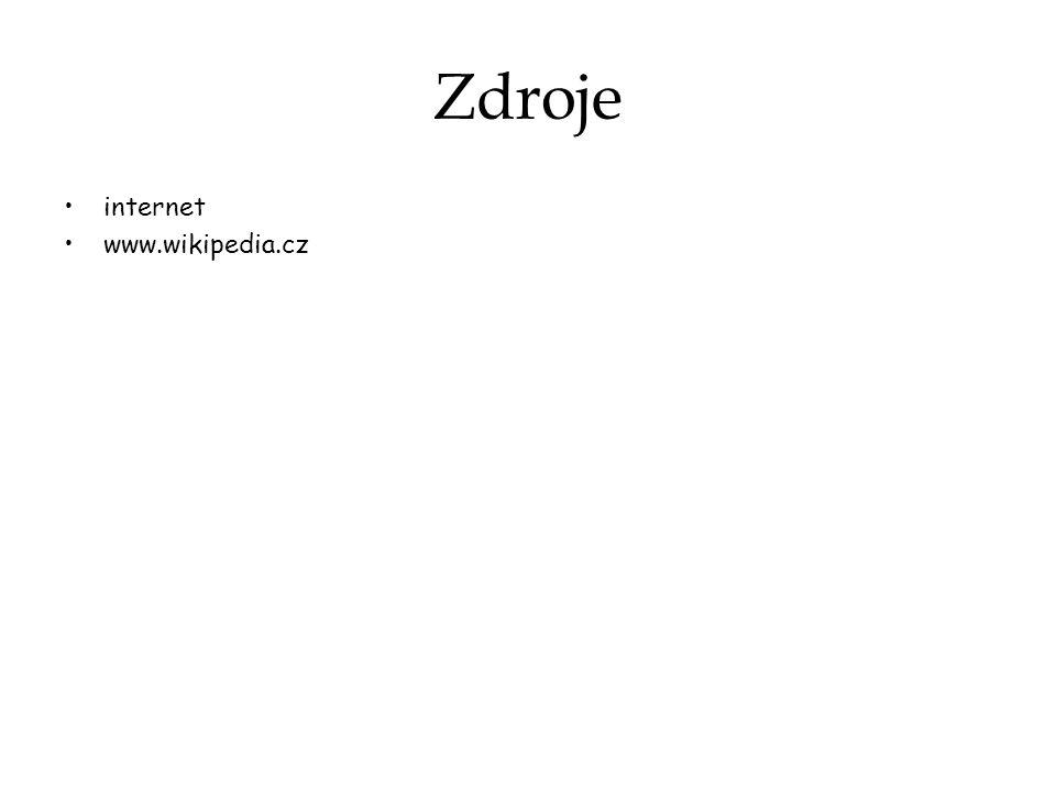 Zdroje internet www.wikipedia.cz