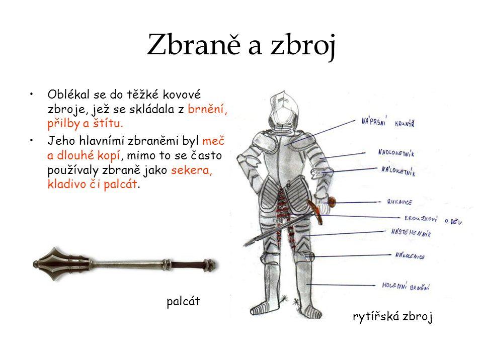 Zbraně a zbroj Oblékal se do těžké kovové zbroje, jež se skládala z brnění, přilby a štítu.