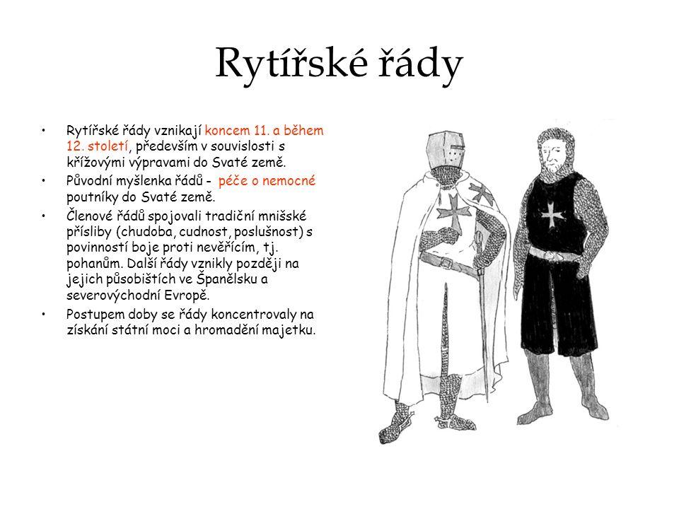 Rytířské řády Rytířské řády vznikají koncem 11. a během 12.