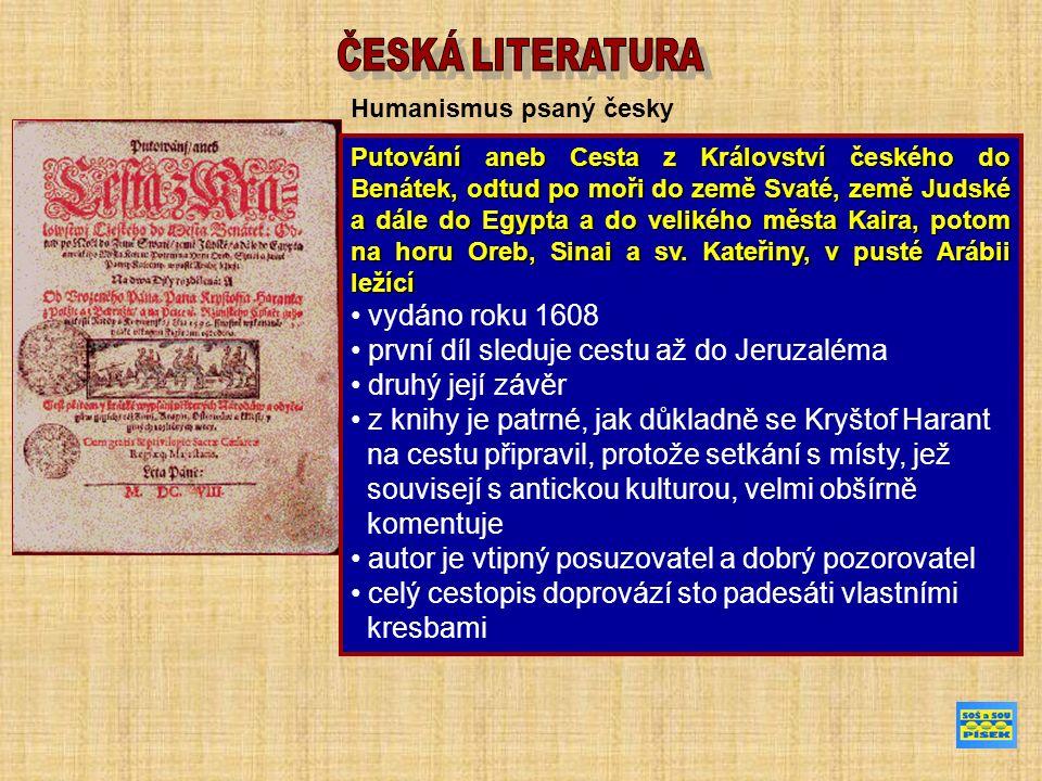Humanismus psaný česky Putování aneb Cesta z Království českého do Benátek, odtud po moři do země Svaté, země Judské a dále do Egypta a do velikého mě