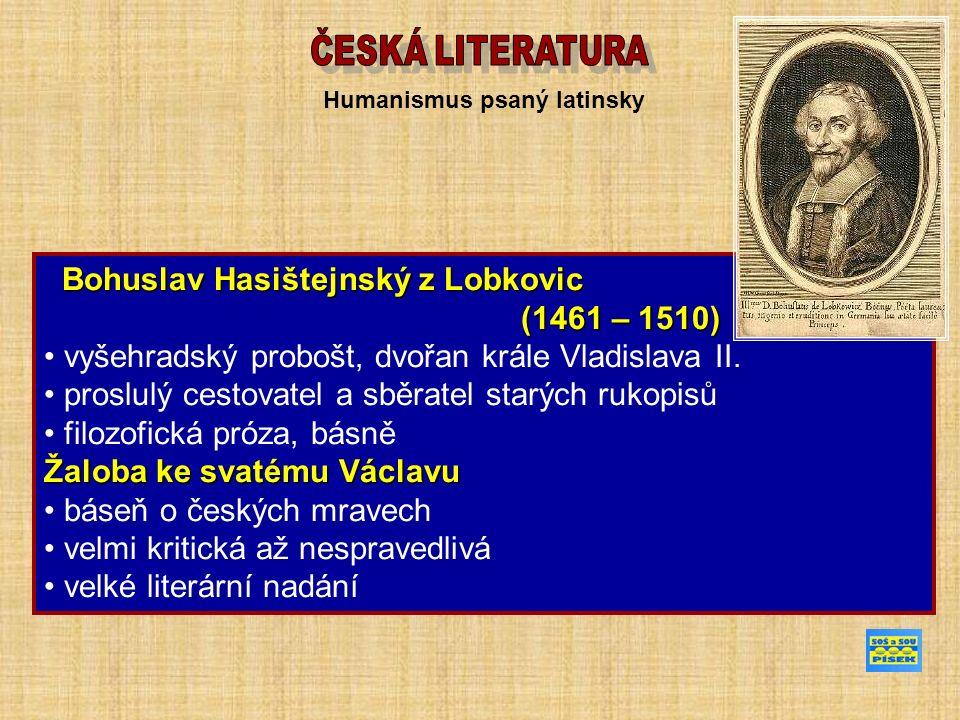 Bohuslav Hasištejnský z Lobkovic Bohuslav Hasištejnský z Lobkovic (1461 – 1510) (1461 – 1510) vyšehradský probošt, dvořan krále Vladislava II. proslul