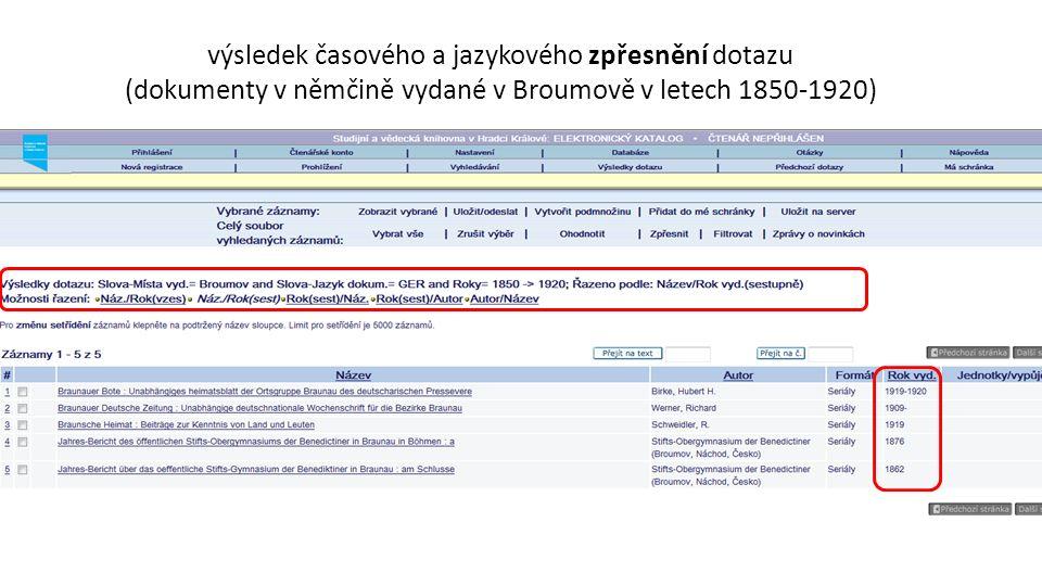 výsledek časového a jazykového zpřesnění dotazu (dokumenty v němčině vydané v Broumově v letech 1850-1920)