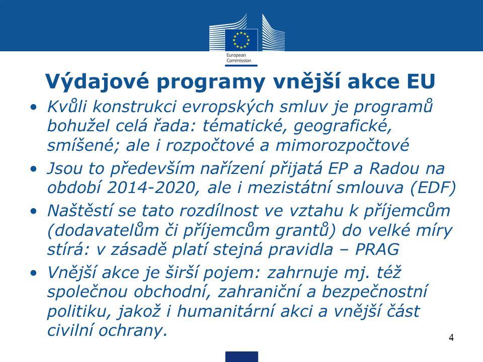 Výdajové programy vnější akce EU Kvůli konstrukci evropských smluv je programů bohužel celá řada: tématické, geografické, smíšené; ale i rozpočtové a