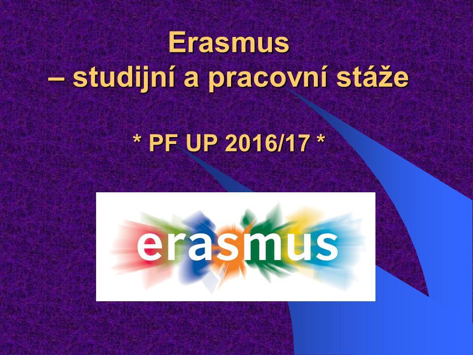 Erasmus – studijní a pracovní stáže * PF UP 2016/17 *