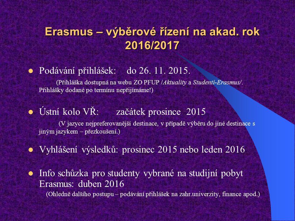 Erasmus – výběrové řízení na akad. rok 2016/2017 Podávání přihlášek: do 26.