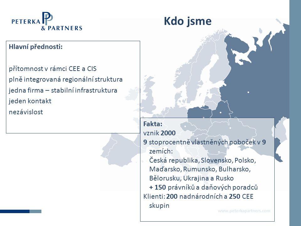 www.peterkapartners.com Co nabízíme Specifické regionální know-how  znalost lokálního trhu & regionální přístup One-stop  zajištění právních služeb pro celý region CEE z jednoho místa  možnost uzavřít jednu smlouvu o poskytování právních služeb na služby v celém regionu  jeden kontakt odpovědný za řízení a koordinaci všech právních služeb  detailní znalost podnikatelského modelu klienta - využití při poskytování služeb v různých zemích regionu Inovativní struktura sazeb  jednotné hodinové sazby pro klienta v rámci celého regionu/stejný systém fakturace  paušální částky na práci v několika jurisdikcích  výhodnější sazby zohledňující regionální synergie (regionální slevy)