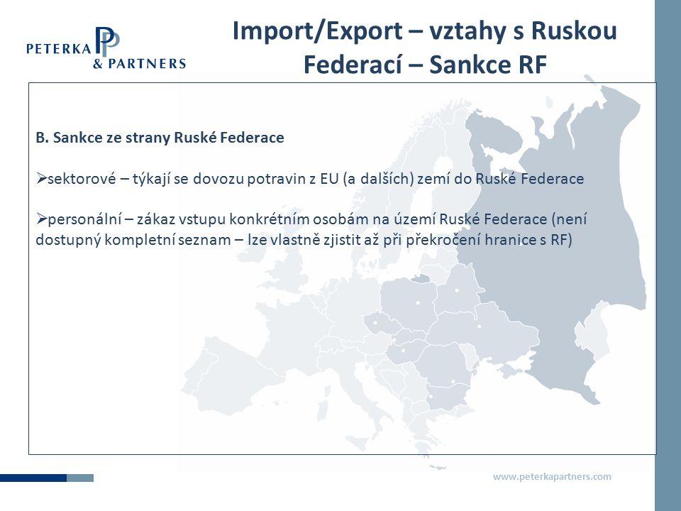 www.peterkapartners.com Import/Export – vztahy s Ruskou Federací – Sankce RF B. Sankce ze strany Ruské Federace  sektorové – týkají se dovozu potravi