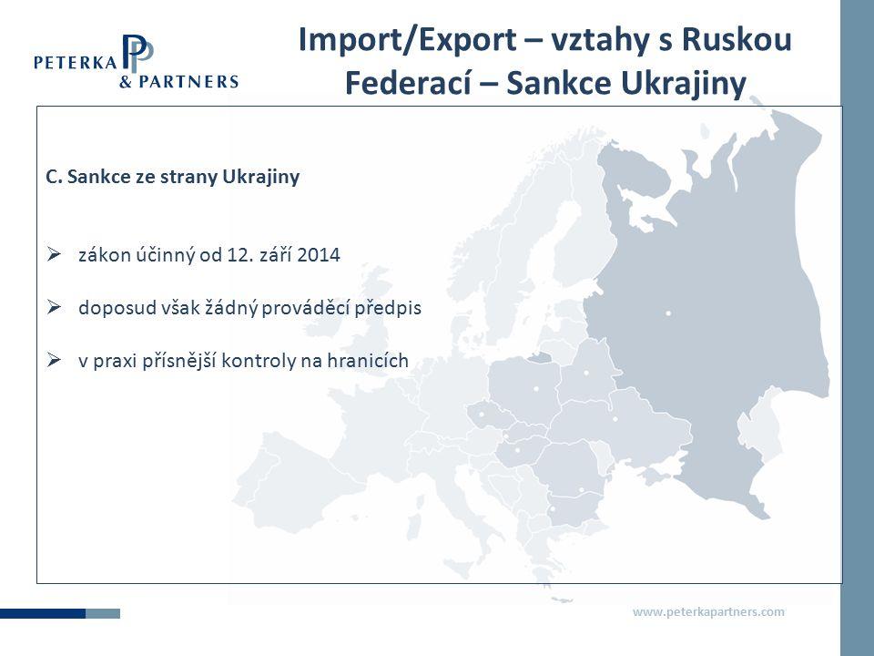 www.peterkapartners.com Import/Export – vztahy s Ruskou Federací – Sankce Ukrajiny C. Sankce ze strany Ukrajiny  zákon účinný od 12. září 2014  dopo