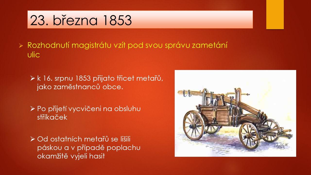23. března 1853  Rozhodnutí magistrátu vzít pod svou správu zametání ulic  k 16.