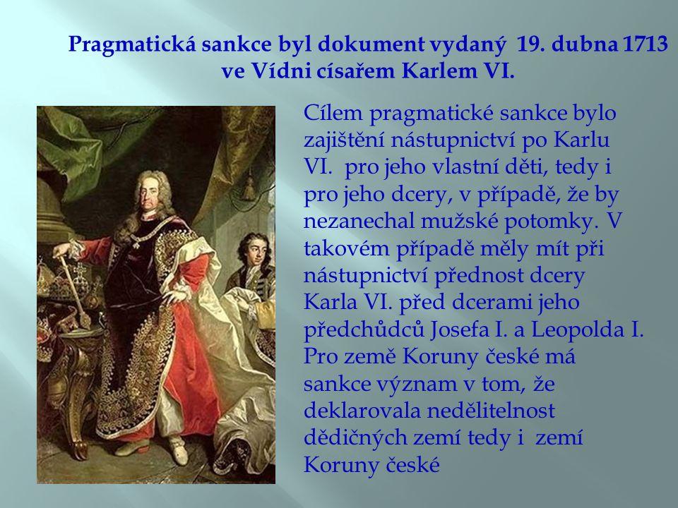 Pragmatická sankce byl dokument vydaný 19. dubna 1713 ve Vídni císařem Karlem VI.
