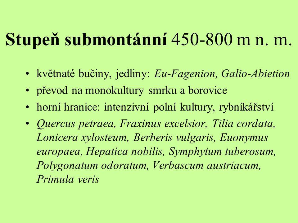 Stupeň submontánní 450-800 m n. m. květnaté bučiny, jedliny: Eu-Fagenion, Galio-Abietion převod na monokultury smrku a borovice horní hranice: intenzi